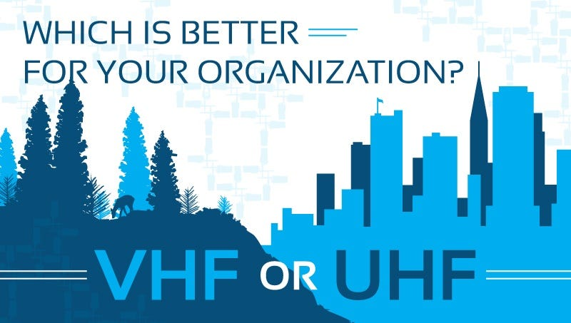UHF vs. VHF Two-Way Radios - Which Is Better For Your Organization?