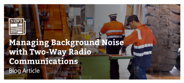 Managing Background Noise with Radio Communications